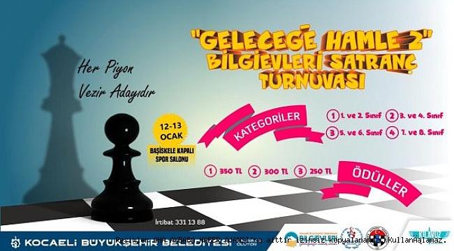 Geleceğe Hamle Satranç Turnuvası başlıyor