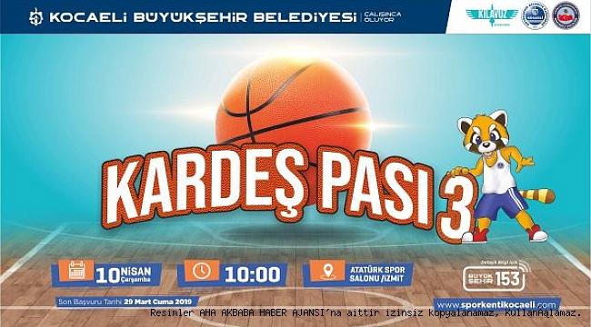 Basketler 'Kardeş Pası' ile atılacak