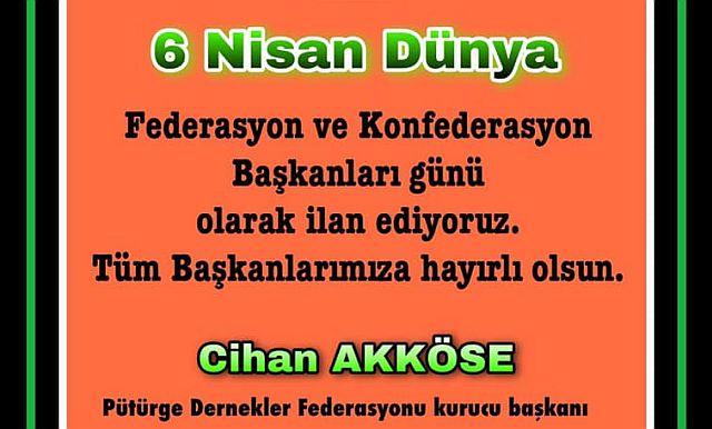 """Cihan Akköse """" 6 Nisan'ı Başkanlar günü ilan ediyoruz """""""
