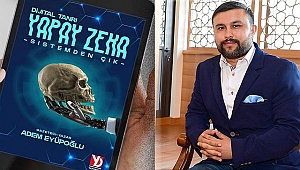 """Adem Eyüpoğlu'nun"""" Dijital Tanrı, Yapay Zeka """" kitabı çok ses getirecek"""