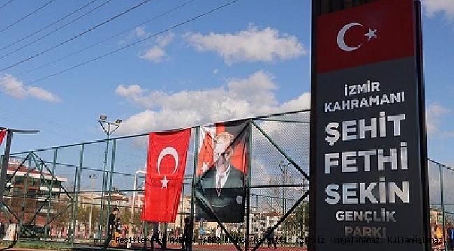 ŞEHİT FETHİ SEKİN'İN İSMİ TİRE'DE YAŞAYACAK