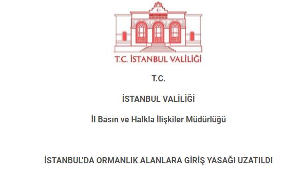 SON DAKİKA - İstanbul'da ormanlık alanlara girişler 30 Eylül tarihine kadar yasaklandı