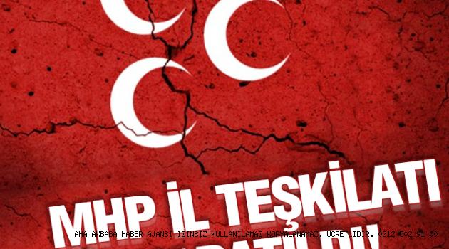 MHP İL TEŞKİLATI KAPATILDI!